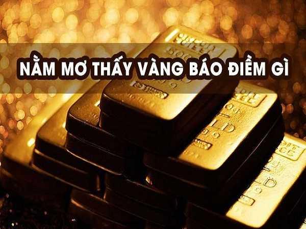 Giải mã ý nghĩa giấc mơ thấy vàng